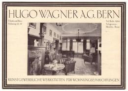 Original Werbung - 1927 - Hugo Wagner AG Bern , Kunstgewerbliche Werkstätte , Wohnungseinrichtung , Möbel !!! - Architecture
