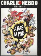 CHARLIE HEBDO HS N°   13 : à Bas La PUB Couverture Cabu - Humor