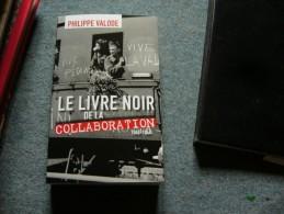 ( GUERRE 39-45 RESISTANCE )   P. VALODE  LE LIVRE NOIR DE LA COLLABORATION - War 1939-45