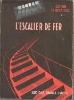 CAPTAIN F.E  RODRIGUEZ - L'ESCALIER DE FER - ED. FRANCE-EMPIRE - 1958 - Guerra 1939-45