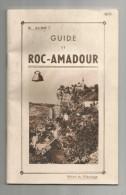 Régionalisme , Guide De ROC-AMADOUR  , E. Albe , 40 Pages , 1951 , Plan , Photos ...., Frais Fr : 1.90€ - Midi-Pyrénées