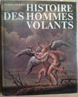 524 - HISTOIRE DES HOMMES VOLANTS - Icare Voler En Songe Les Dieux Et Les Anges Théories ..Léonard De Vinci Le Vol Delta - Historia