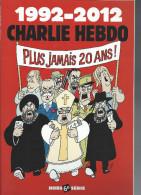 CHARLIE HEBDO HS N°   6 : 1992 - 2012 Plus Jamais 20 Ans Couverture Cabu - Humour