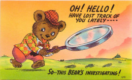 SOH ! Hello ! Have Lost Track Of You Lately... So... This Bear's Investigating ! - Humour