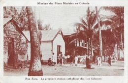 Missions Des Pères Maristes En Océanie - Rua Sura - La Première Station Catholique Des Iles Salomon - Missions