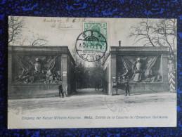 METZ - Eingang Der Keiser Wilhem-Kaserne, Entrée De La Caserne De L'Empereur GUILLAUME - Metz