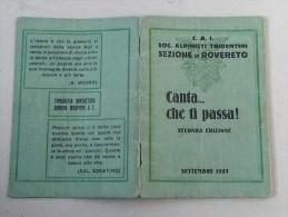CAI CLUB ALPINO ITALIANO - SEZ. DI ROVERETO - CANTA CHE TI PASSA...............1927 - Vecchi Documenti