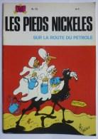 LES PIEDS NICKELES 73 Sur La Route Du Pétrole - SPE - PELLOS - Pieds Nickelés, Les