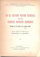 EN EL ESTADO MAYOR GENERAL DE LAS FUERZAS ARMADAS ALEMANAS INFORME DE UN OFICIAL DE ESTADO MAYOR CIRCULO MILITAR BIBLIOT - Oorlog 1939-45