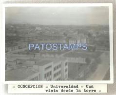 575 CHILE CONCEPCION BIOBIO UNIVERSIDAD UNIVERSITY VISTA DESDE LA TORRE TOWER PHOTO FOTO NO POSTAL POSTCARD - Old Paper