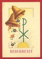 NT-32  Resurrexit  Pax, Cloches De Pâques, Soleil.  Collection Ave Maria. Non Circulé - Ostern