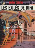 YOKO TSUNO   18 . Les Exilés De Kifa  1991  état Neuf  édition D´origine - Yoko Tsuno