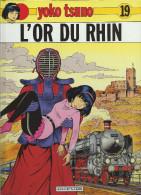 YOKO TSUNO  19 . L'or Du Rhin 1993  état Neuf  édition D´origine - Yoko Tsuno