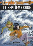 YOKO TSUNO  24 . Le Septième Code  2005  état Neuf  édition D´origine - Yoko Tsuno