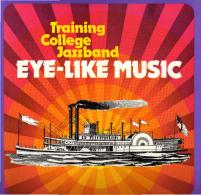 * LP *  TRAINING COLLEGE JAZZBAND - EYE-LIKE MUSIC (Holland 1973 EX!!!) - Jazz