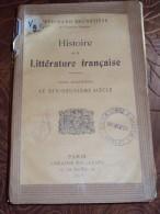 Histoire De La Littérature Française Par FERDINAND BRUNETIERE De L´Académie Française, Tome 4ème 19ème Siècle 1917 - Histoire