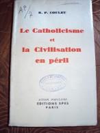 Le Catholicisme Et La Civilisation En Péril Par R.P.COULET,1934 Lettre-préface Du Cardinal Andrieu - Religion