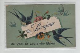 Un Bonjour De Port St Louis Du Rhône Rare - Francia