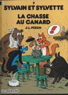 Sylvain Et Sylvette   2 . La Chasse Au Canard  1994 Le Lombard NEUF - Sylvain Et Sylvette
