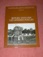 ROYAN 1919 / 1939 LES ANNEES FOLLES  / LE CINEMA TRIANON / CINEMA SELECT / LES STUDIOS DE ROYAN / ACCIDENT TRAMWAY - Poitou-Charentes