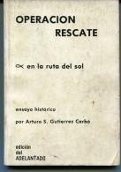 """""""OPERACIÓN RESCATE"""" AUTOR ARTURO GUTIERREZ CARBÓ EDIT. DEL ADELANTADO AÑO 1981 AUTOGRAFIADO DÉDICACÉ SIGNED USADO GECKO - Culture"""