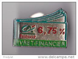 PIN´S  THEME  BANQUE  CREDIT AGRICOLE DE TOULOUSE  LIVRET FINANCIER 6.75 % - Banques