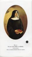 Santino BEATA MADRE COLOMBA GABRIEL (Suore Benedettine Di Carità) Con RELIQUIA (Ex Indumentis) - PERFETTO H47 - Religion & Esotérisme