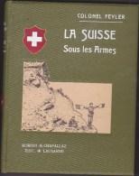 Armée Suisse - 1914 - La Suisse Sous Les Armes  ...  Colonel Feyler - Livres, BD, Revues