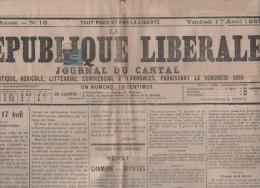 LA REPUBLIQUE LIBERALE SAINT FLOUR 17 04 1885 - AFGHANISTAN HERAT - TONKIN - DRIGNAC - PURGES D'HYPOTHEQUES - PUBLICITES - 1850 - 1899