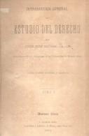INTRODUCCION GENERAL AL ESTUDIO DEL DERECHO - JUAN JOSE MONTES DE OCA - BUENOS AIRES C. CASAVALLE EDITOR AÑO 1884 TOMO I - Recueil