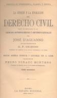 D'AGUANNO JOSE - LA GENESIS Y LA EVOLUCION DEL DERECHO CIVIL CON UNA INTRODUCCION DE G.P. CHIRONI AÑO 1922 460 PAGINAS M - Verzameling
