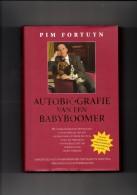 Autobiografie Van Een Babyboomer Door Pim Fortuyn  ( Aangevuld Met Herinneringen Van Marten Fortuyn, Vrienden En Geestv. - Literatuur