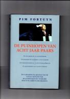 De Puinhopen Van 8 Jaar Paars Door Pim Fortuyn. 2 Scans - Literatuur