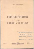 LUIS ORTIGOSA - NUESTRO FOLKLORE Y SUS NOMBRES ILUSTRES EDITORIAL JULIO KORN AÑO 1954 BUENOS AIRES 68 PAGINAS MAS 2 DE I - Biographies