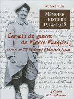 Mémoire Et Histoire 1914-1918 - Carnets De Guerre De Pierre Pasquier, Caporal Au 97e Régiment D'infanterie Alpine Mino F - War 1914-18