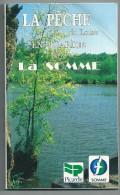 LA PECHE De Loisir En PICARDIE Vol. 1 La Somme - Chasse/Pêche