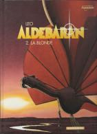 Aldébaran  2 . La Blonde   LEO Dargaud   2004     NEUF - Aldebaran