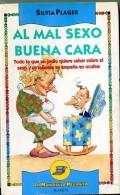 """""""AL MAL SEXO BUENA CARA"""" AUTOR SILVIA PLAGER- EDIT.PLANETA- AÑO 1990 PAG.188- USADO-GECKO. - Culture"""