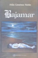 BAJAMAR - FELIX GIMENEZ NOBLE - BIFRONTE EDITORES - 216 PAGINAS AÑO 2003 - Fantaisie