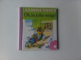 Ancien Albums Roses OH, LA JOLIE NEIGE  Hachette Texte CLAUDE VOILIER Images F.STOCKS MAY - Contes