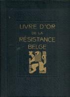 LIVRE D OR De La RESISTANCE BELGE          MARTHYROLOGE De La RESISTANCE Par PROVINCES         Imprimé En 1948 - War 1939-45