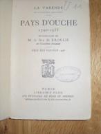 Pays D´ouche Par LA VARENDE De L´Académie Goncourt Introduction DE BROGLIE, Normandie Eure 1936 - Livres, BD, Revues