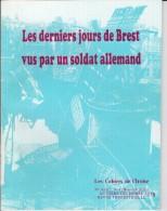 LI15-012 B : CAHIERS IROISE DERNIERS JOURS DE BREST VU PAR SOLDAT ALLEMAND N° 4 1989 EDITE A BREST - Books, Magazines, Comics