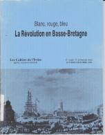 LI15-016 : CAHIERS IROISE BLANC ROUGE BLEU REVOLUTION BASSE-BRETAGNE N° 4 1990 EDITE A BREST - Non Classés