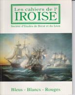 LI15-025 : CAHIERS IROISE BLEUS BLANCS ROUGES N° 158 1993 EDITE A BREST - Livres, BD, Revues