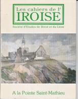 LI15-031 : CAHIERS IROISE SOCIETE ETUDES DE BREST ET DU LEON N° 164 1994 POINTE SAINT MATHIEU - Livres, BD, Revues