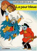 Les Aventures De Chick Bill Par TIBET - LA PEUR BLEUE - ÉDITIONS LE LOMBARD - Une Histoire Du Journal TINTIN - Chick Bill