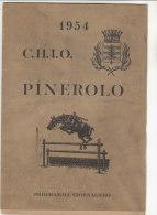 C1611 - EQUITAZIONE-IPPICA - CAVALLI - PROGRAMMA GIORNALIERO 1954 C.H.I.O. PINEROLO - PREMIO CAP. G.BOLLA/TEN.BIANCHETTI - Equitazione