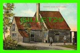 ZAANDAM, NETHERLAND - CZAAR PETER HUISJE - ANIMÉE - CIRCULÉE EN 1907 -J . H. SCHAEFER - - Zaandam