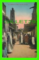 ALGÉRIE - SCÈNES ET TYPES - UNE RUE DE TOLGA - ANIMÉE - ÉCRITE - EDIT. A. F. - - Algérie